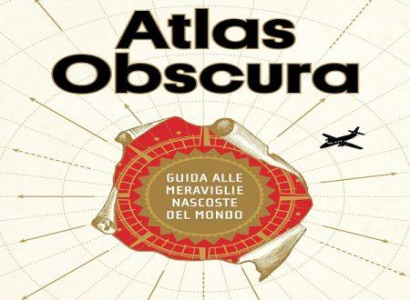 Atlas Obscura: la curiosità a portata di mondo