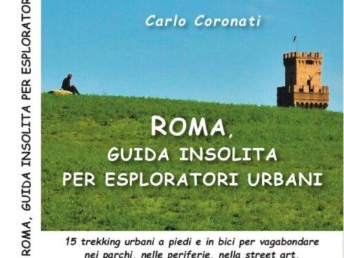 Esploratori urbani a Roma: 15 trekking per scoprire l'altra bellezza della Capitale